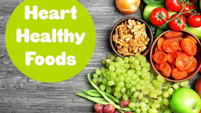 Eating Heart Healthy For Life—Choosing The Right Foods To Support A Cardiac Diet